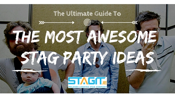 The Most Awesome Stag Party Ideas